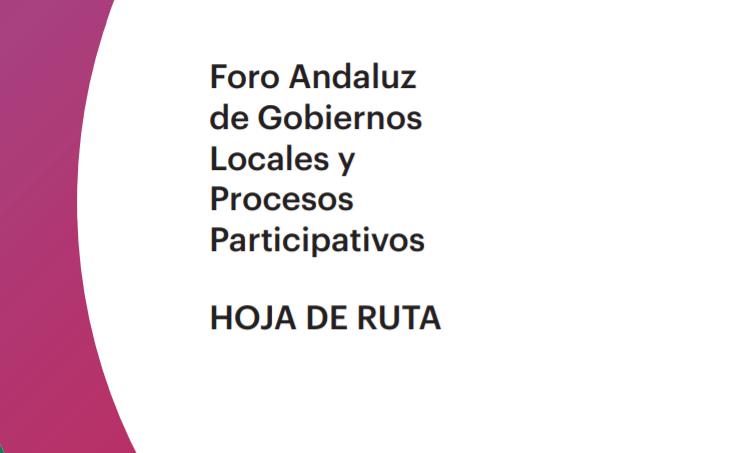 Imagen de la noticia Hoja de ruta para la implantación de la Estrategia Local de Gobierno Abierto y Procesos Participativos de la Administración Local en Andalucía – FAMP