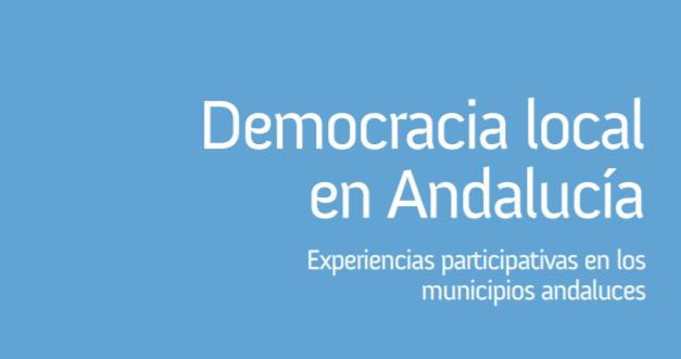 Imagen de la noticia Democracia local en Andalucía: Experiencias participativas en los municipios andaluces